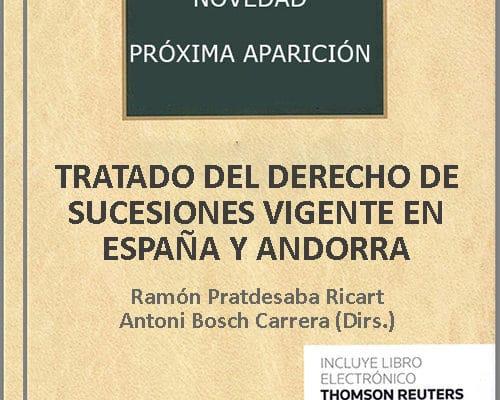 Tratado de Derecho de Sucesiones vigente en España y Andorra. Antoni Bosch, notario de Barcelona